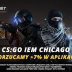CS:GO IEM CHICAGO: Dorzucamy +7% w Aplikacji!