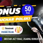 Bonus Totolotek Puchar Polski – TYLKO DZISIAJ 25.09